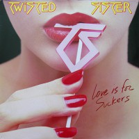 Twisted Sister - Love Is For Suckers, D