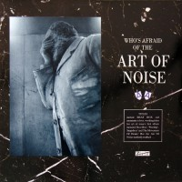Art Of Noise, The - Who's Afraid Of?