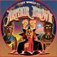 Crazy World Of Arthur Brown, The - Live At High Voltage