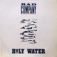 Bad Company - Holy Water, D