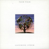 Talk Talk - Laughing Stock, UK