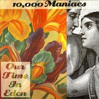 10,000 Maniacs - Our Time In Eden, EU