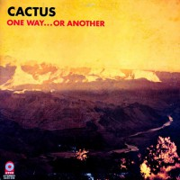Cactus - One Way... Or Another, US