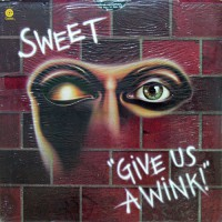 Sweet, The - Give Us A Wink!, US