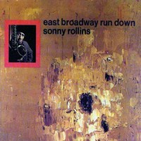 Rollins, Sonny - East Broadway Run Down (foc) Sec.press