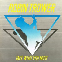 Trower, Robin - Take What You Need, US