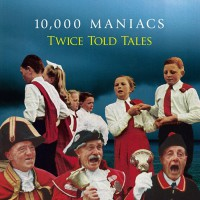 10,000 Maniacs - Twice Told Tales, US