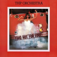 THP Orchestra - Two Hot For Love!, CAN