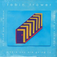 Trower, Robin - Where You Are Going To, US