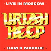 Uriah Heep - Live In Moscow, UK
