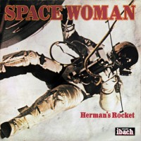 Herman's Rocket - Space Woman, FRA