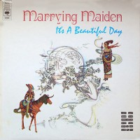 It's A Beautiful Day - Marrying Maiden, UK