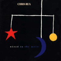 Rea, Chris - Wired To The Moon, D