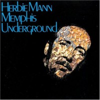 Herbie Mann - Memphis Underground (sec.press)