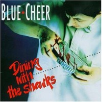 Blue Cheer - Dining With The Sharks, D