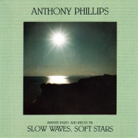 Phillips, Anthony - Private Parts And Pieces VII Slow Waves, Soft Stars, US