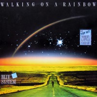 Blue System - Walking On A Rainbow, D
