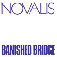 Novalis - Banished Bridge (foc Braine Met)