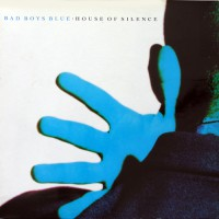 Bad Boys Blue - House Of Silence, D