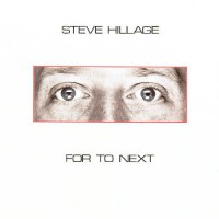 Hillage Steve - For To Next