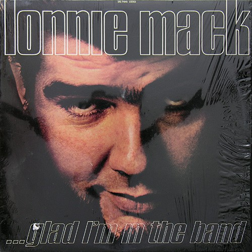 Lonnie Mack - Glad I'm In The Band, US