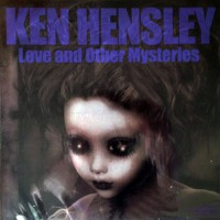 Hensley, Ken - Love And Other Mysteries, UK