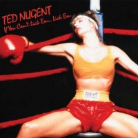 Nugent Ted - If You Can't Lick 'em Lick Em