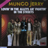 Mungo Jerry - Lovin' In The Alleys Fightin' In The Streets, FRA