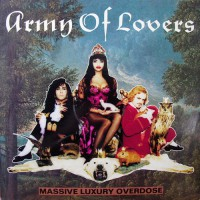 Army Of Lovers - Massive Luxury Overdose, SWE
