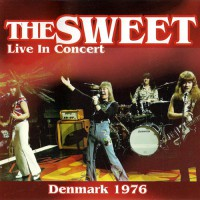 Sweet, The - Live In Concert Denmark 1976, D