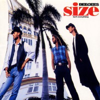 Bee Gees - Size Isn't Everything, D