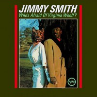 Smith, Jimmy - Who's Afraid Of Virginia Woolf