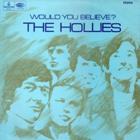 Hollies, The - Would You Believe?, UK (MONO)