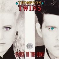 Thompson Twins - Close To The Bone, D