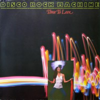 Disco Rock Machine - Time To Love, D