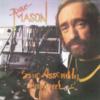 Mason, Dave - Some Assembly Required