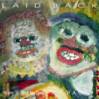 Laid Back - Why Is Everybody In Such A Hury