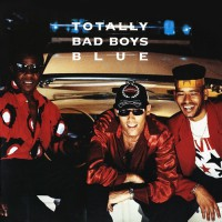 Bad Boys Blue - Totally, SCA