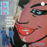 Bad Boys Blue - Hot Girls, Bad Boys, SCA