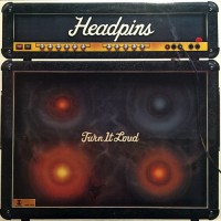 Headpins - Turn It Loud, CAN
