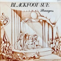 Blackfoot Sue - Strangers, US