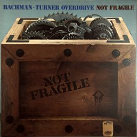 Bachman-Turner Overdrive - Not Fragile, UK