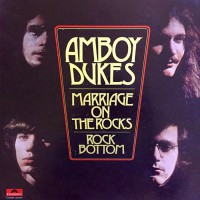 Amboy Dukes, The - Marriage On The Rocks-Rock Bottom
