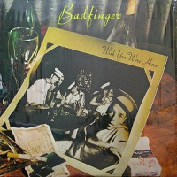 Badfinger - Wish You Were Here, US