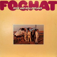 Foghat - Rock And Roll Outlaws, UK