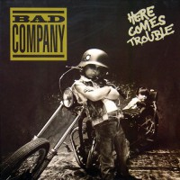 Bad Company - Here Comes Trouble, D