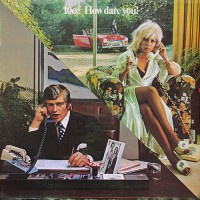 10cc - How Dare You!, UK (Or)