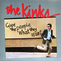 Kinks, The - Give The People What They Want, CAN