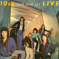 10cc - Live And Let Live, UK