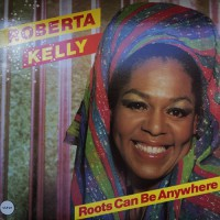 Kelly, Roberta - Roots Can Be Anywhere, CAN